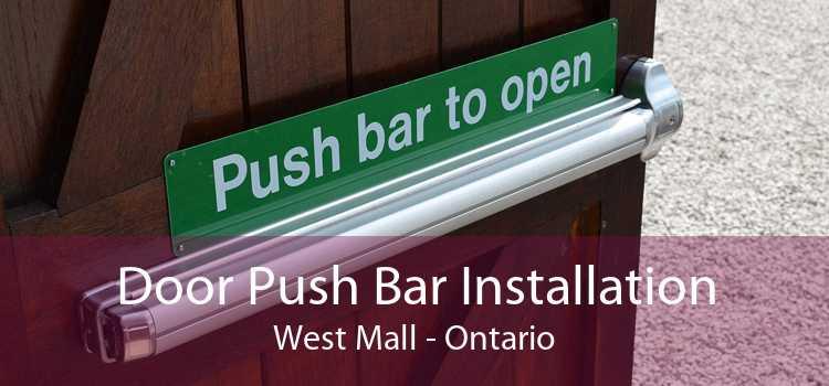 Door Push Bar Installation West Mall - Ontario