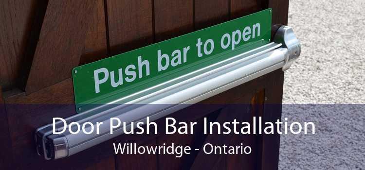 Door Push Bar Installation Willowridge - Ontario