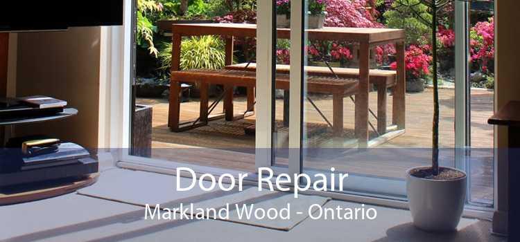 Door Repair Markland Wood - Ontario