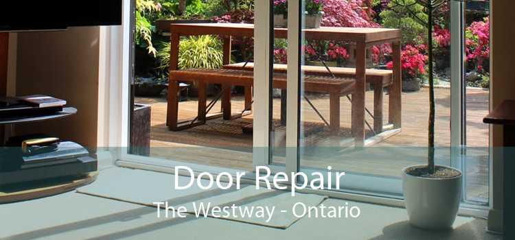 Door Repair The Westway - Ontario
