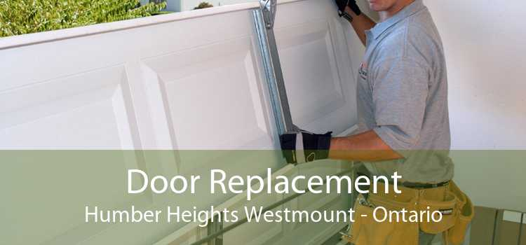 Door Replacement Humber Heights Westmount - Ontario