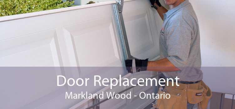 Door Replacement Markland Wood - Ontario
