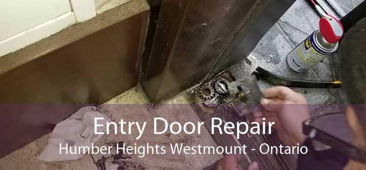 Entry Door Repair Humber Heights Westmount - Ontario