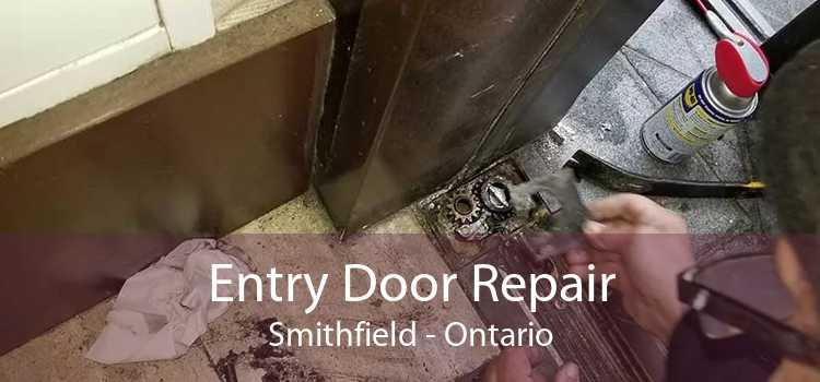 Entry Door Repair Smithfield - Ontario