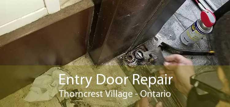 Entry Door Repair Thorncrest Village - Ontario