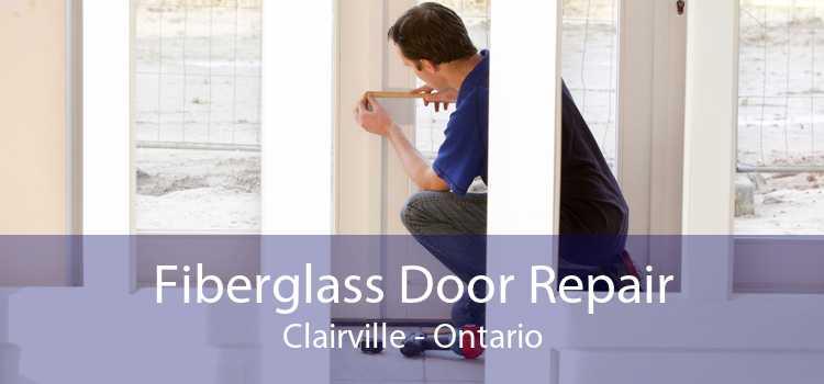 Fiberglass Door Repair Clairville - Ontario