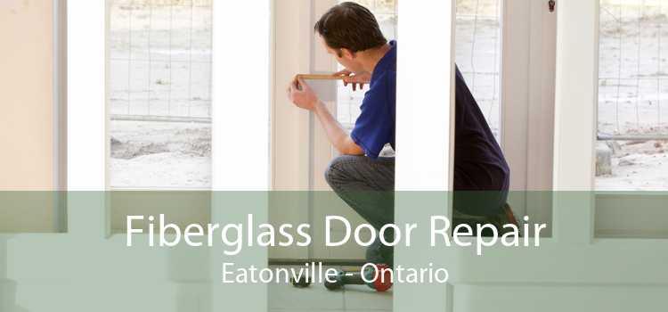 Fiberglass Door Repair Eatonville - Ontario