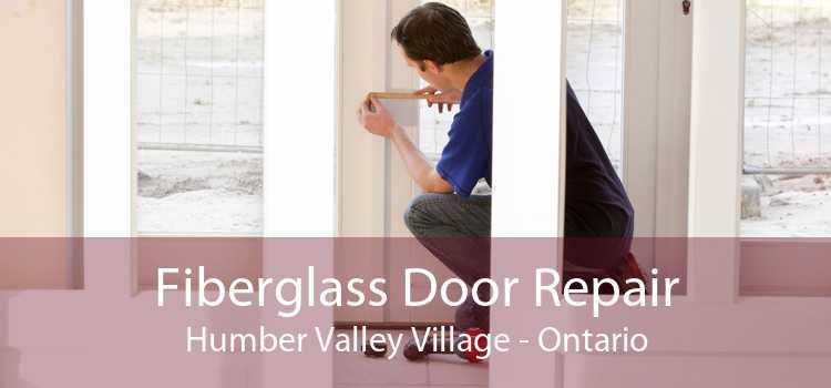 Fiberglass Door Repair Humber Valley Village - Ontario