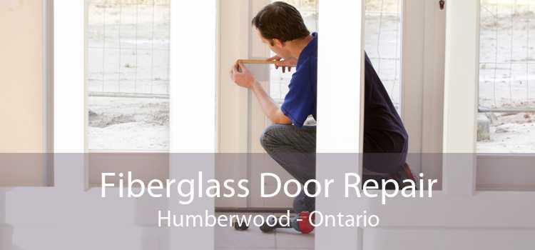 Fiberglass Door Repair Humberwood - Ontario