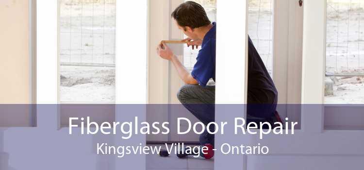 Fiberglass Door Repair Kingsview Village - Ontario