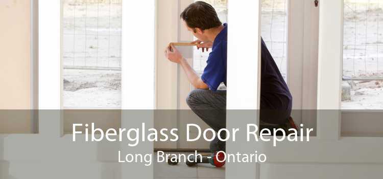 Fiberglass Door Repair Long Branch - Ontario
