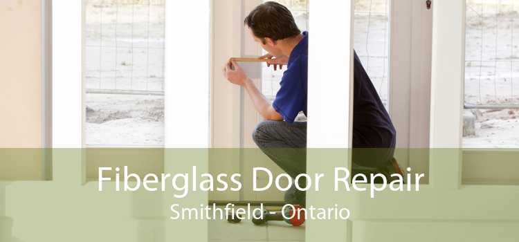Fiberglass Door Repair Smithfield - Ontario