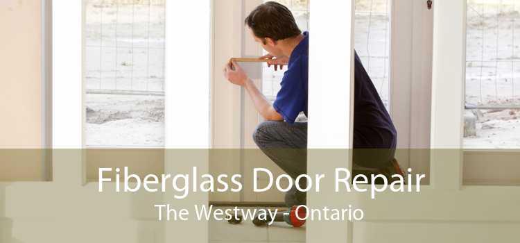 Fiberglass Door Repair The Westway - Ontario