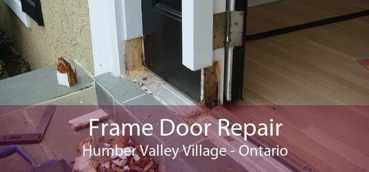 Frame Door Repair Humber Valley Village - Ontario