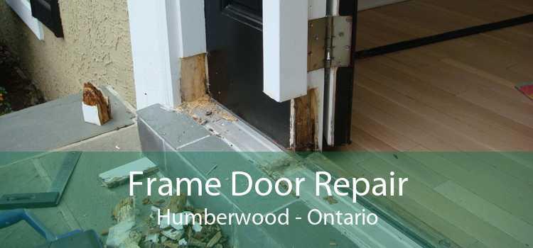 Frame Door Repair Humberwood - Ontario
