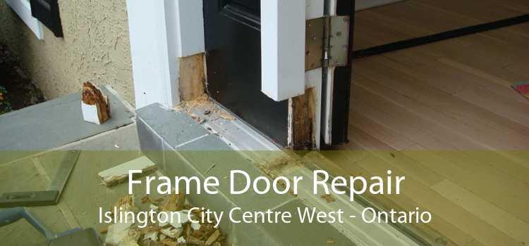Frame Door Repair Islington City Centre West - Ontario