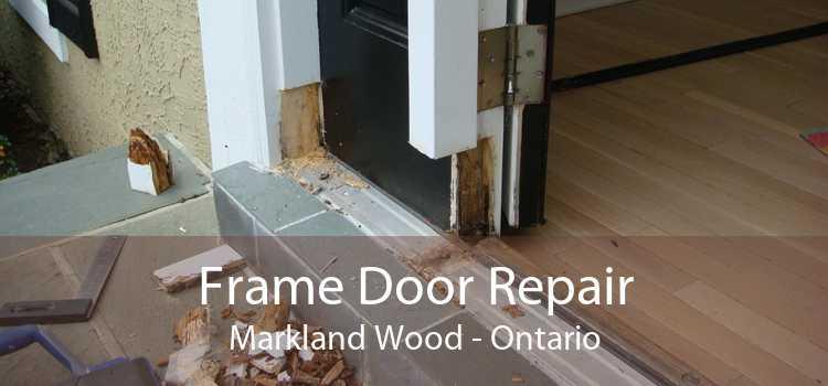 Frame Door Repair Markland Wood - Ontario
