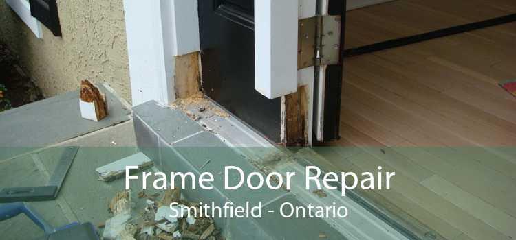 Frame Door Repair Smithfield - Ontario