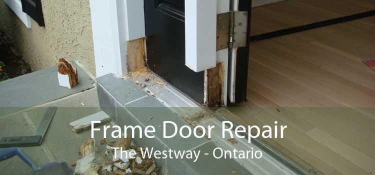 Frame Door Repair The Westway - Ontario