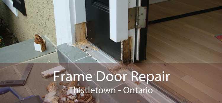 Frame Door Repair Thistletown - Ontario