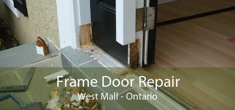 Frame Door Repair West Mall - Ontario