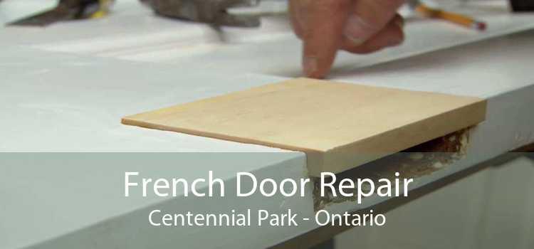 French Door Repair Centennial Park - Ontario
