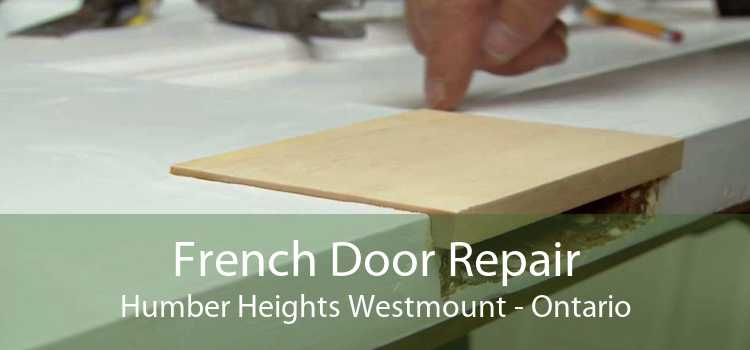 French Door Repair Humber Heights Westmount - Ontario