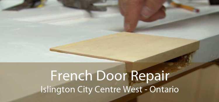 French Door Repair Islington City Centre West - Ontario