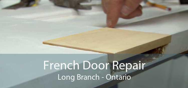 French Door Repair Long Branch - Ontario