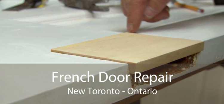 French Door Repair New Toronto - Ontario