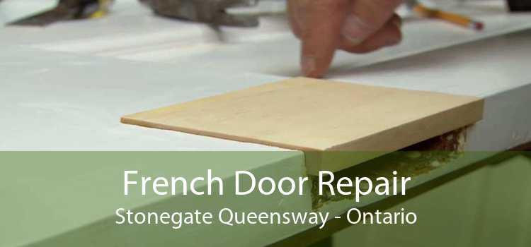 French Door Repair Stonegate Queensway - Ontario