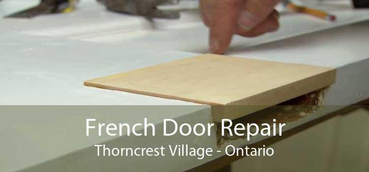 French Door Repair Thorncrest Village - Ontario