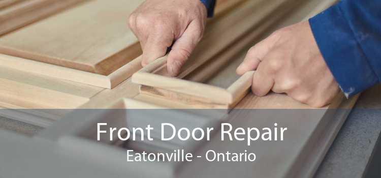 Front Door Repair Eatonville - Ontario
