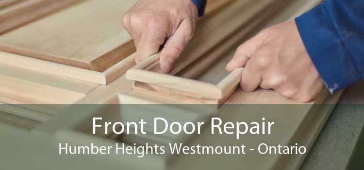 Front Door Repair Humber Heights Westmount - Ontario