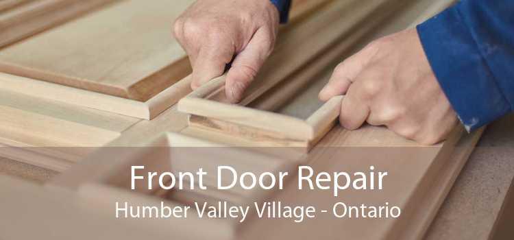 Front Door Repair Humber Valley Village - Ontario