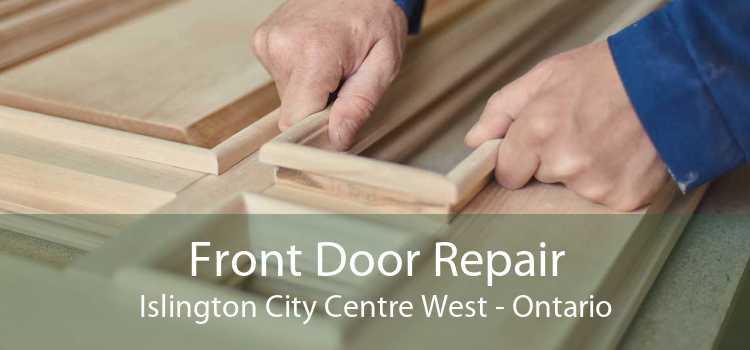 Front Door Repair Islington City Centre West - Ontario