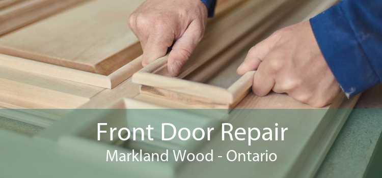 Front Door Repair Markland Wood - Ontario