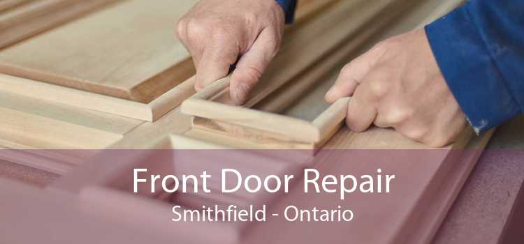 Front Door Repair Smithfield - Ontario