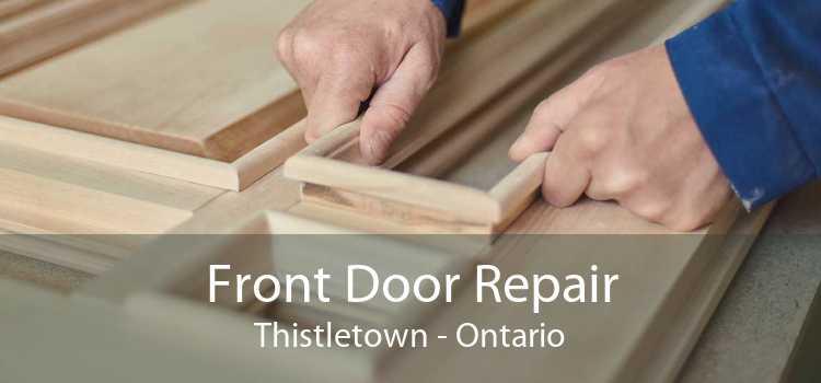 Front Door Repair Thistletown - Ontario