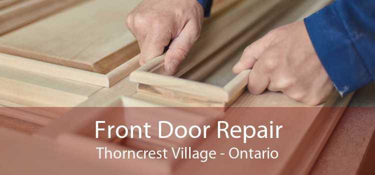 Front Door Repair Thorncrest Village - Ontario