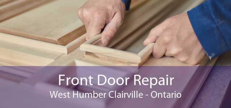 Front Door Repair West Humber Clairville - Ontario