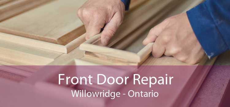 Front Door Repair Willowridge - Ontario
