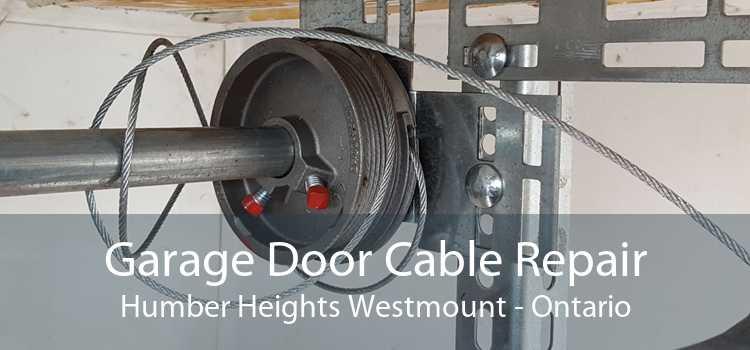 Garage Door Cable Repair Humber Heights Westmount - Ontario