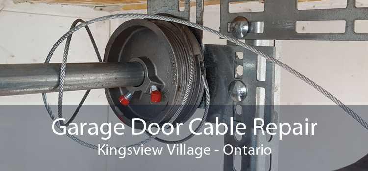 Garage Door Cable Repair Kingsview Village - Ontario