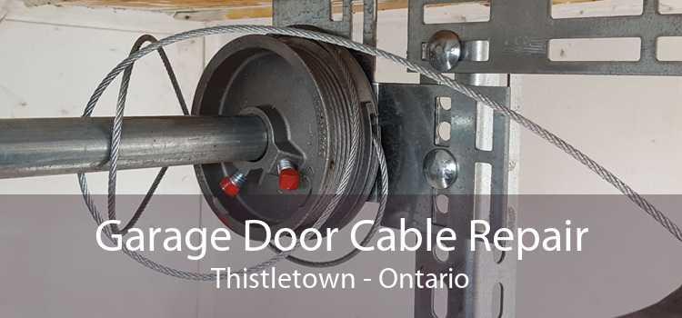Garage Door Cable Repair Thistletown - Ontario