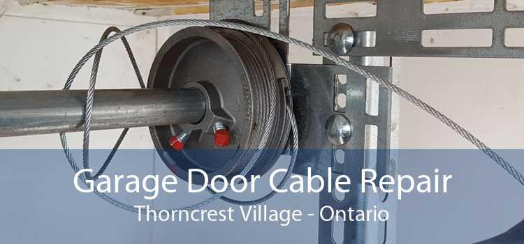 Garage Door Cable Repair Thorncrest Village - Ontario