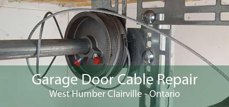 Garage Door Cable Repair West Humber Clairville - Ontario