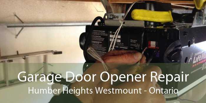 Garage Door Opener Repair Humber Heights Westmount - Ontario