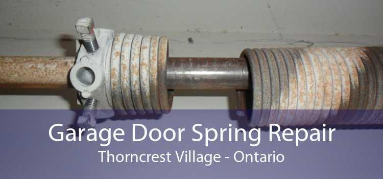 Garage Door Spring Repair Thorncrest Village - Ontario