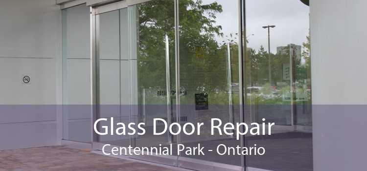 Glass Door Repair Centennial Park - Ontario